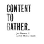 Content to Gather