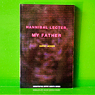 Kathy Acker - Hannibal Lecter, My Father
