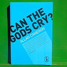 Allan Cameron - Can the Gods Cry?