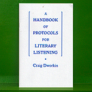 Craig  Dworkin - A Handbook of Protocols for Literary Listening