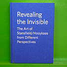 Revealing the Invisible - The Art of Stansfield/Hooykaas from Different Perspectives