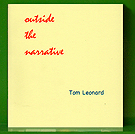 Tom Leonard - Outside the Narrative: Poems 1965 - 2009