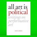 Sarah Lowndes - All Art Is Political