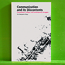 Communization and its Discontents: Contestation, Critique, and Contemporary Struggles - Edited by Benjam Noys
