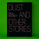 Paul Rooney - Dust and other Stories
